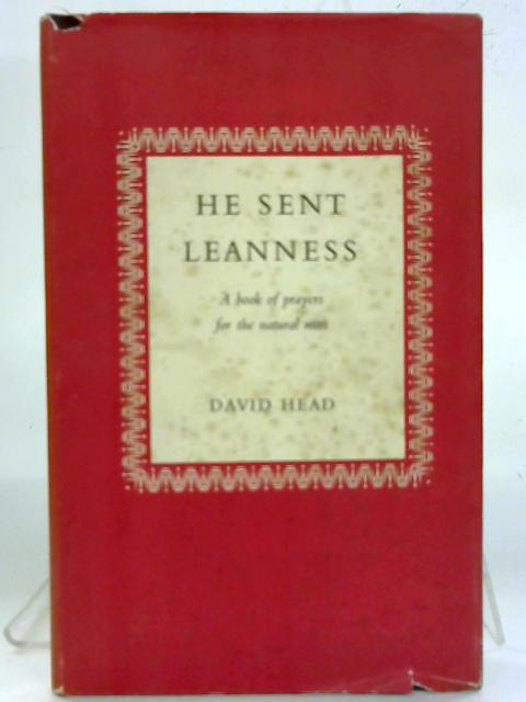 He Sent Leanness: A Book of Prayer for the Natural Man. By David Head