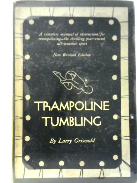 Trampoline Tumbling By Larry Griswold