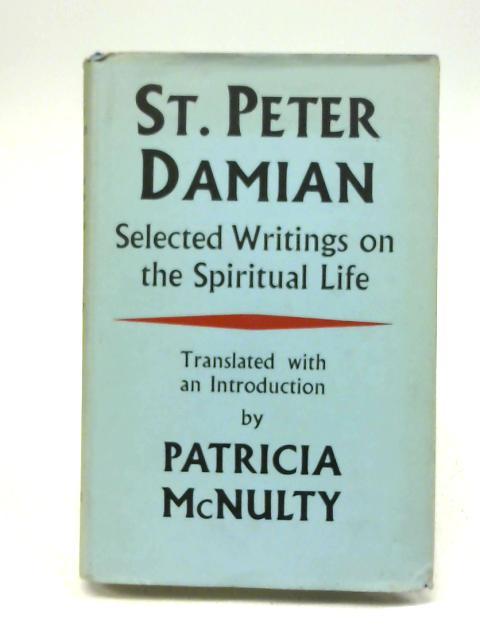 Selected Writings on Spiritual Life (Classics of Contemplative Life) By Saint Peter Damian