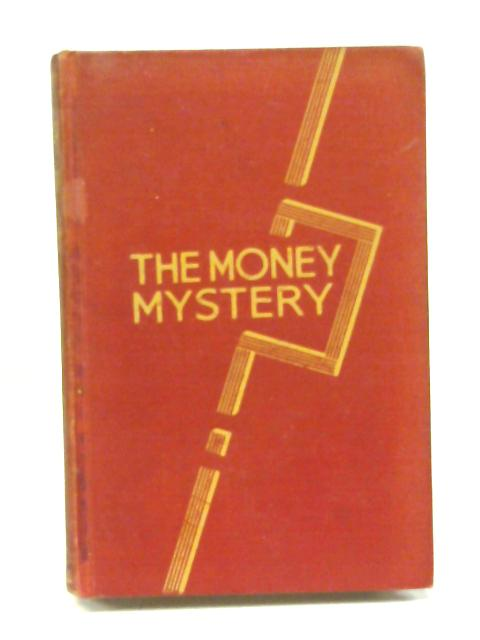 Money mystery By Sir Norman Angell