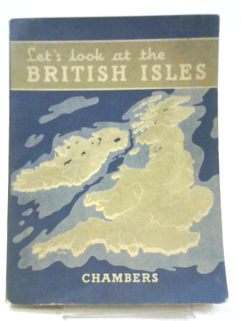 Let's Look at the British Isles By B. C. Heppel