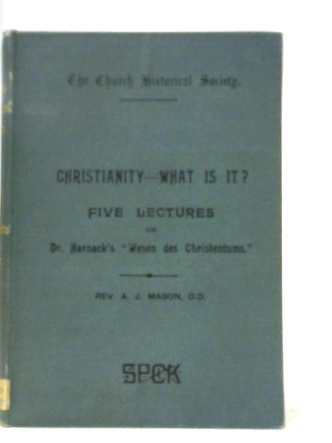 Christianity - What is it?: By A J Mason