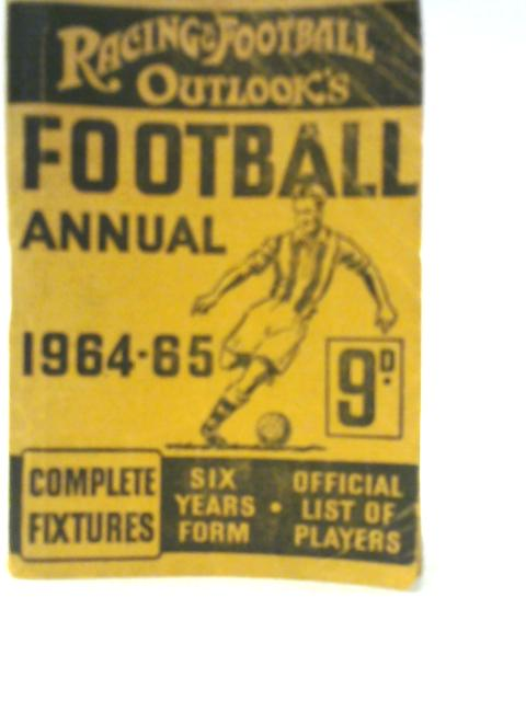 Racing and Football Outlooks Football Annual 1964-65 by Unstated
