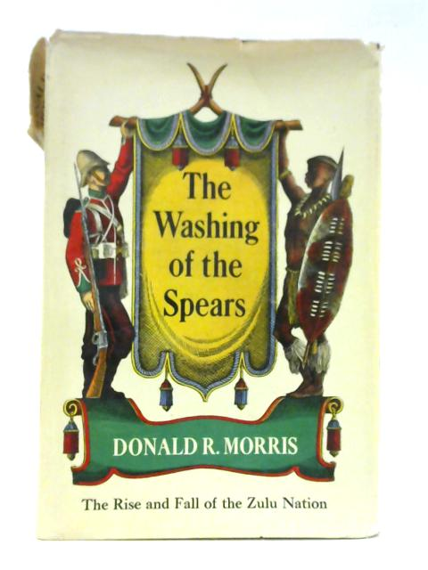 The Washing of the Spears By Donald R. Morris