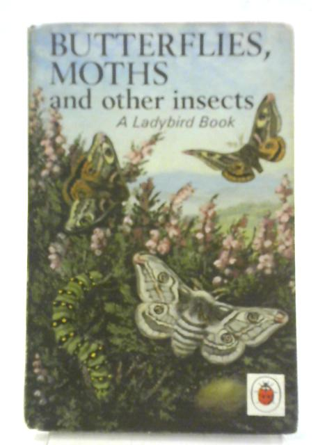 Butterflies, Moths and Other Insects By S. A. Manning