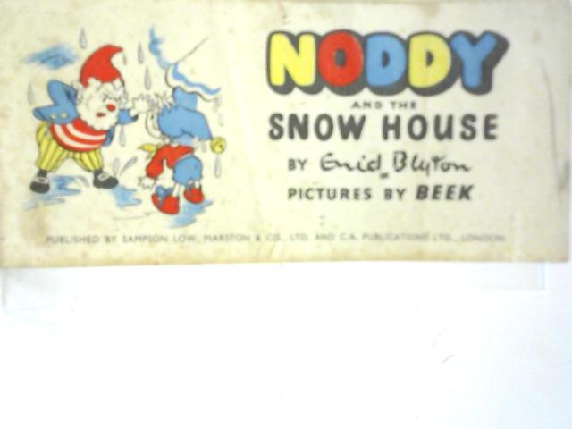 Noddy and the Snow House. A Noddy Strip Book By Enid Blyton