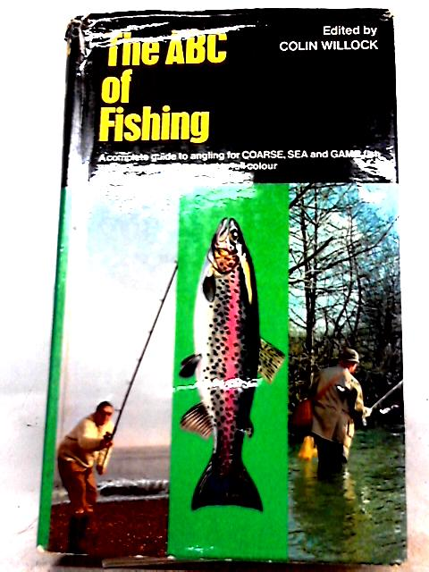 The ABC of Fishing By Colin Willock (Ed.)