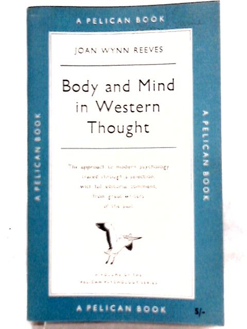 Body and Mind in Western Thought By J. W. Reeves