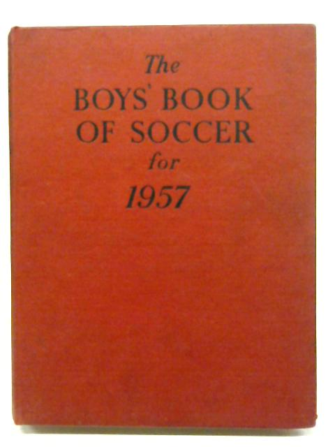 The Boy's Book Of Soccer For 1957 By P. Pringle (ED)