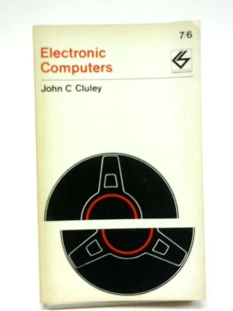 Electronic Computers (Contemporary Science Paperbacks) By J.C. Cluley