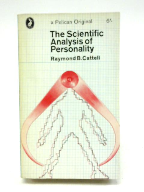 The scientific analysis of personality by Raymond B. Cattell