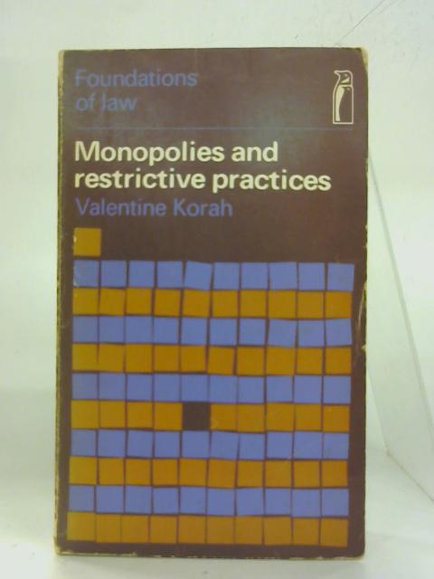 Monopolies and Restrictive Practices. (Foundations of Law) By Valentine Korah