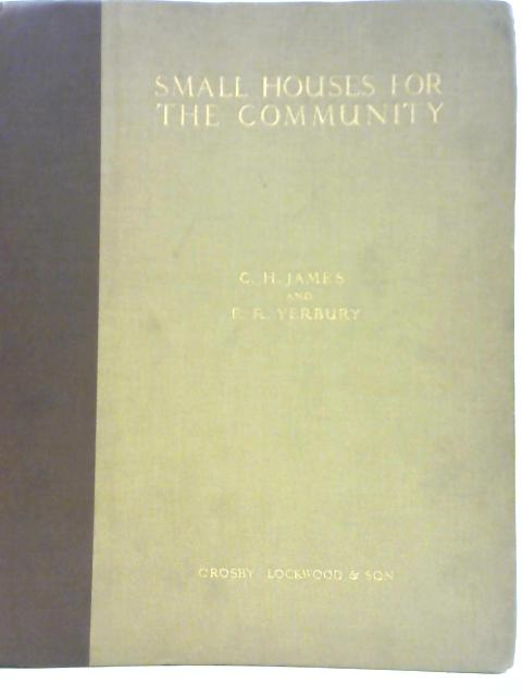 Small Houses for the Community By C. H James