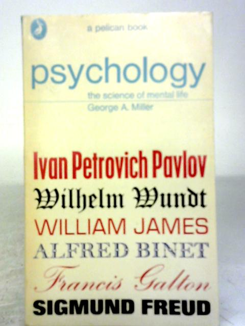 Psychology; The Science of Mental Life by George A. Miller