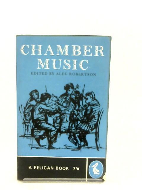 Chamber Music By Alec Robertson
