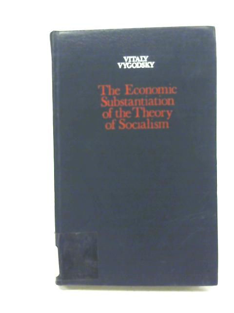 The Economic Substantiation of the Theory of Socialism By Vitaly Vygodsky