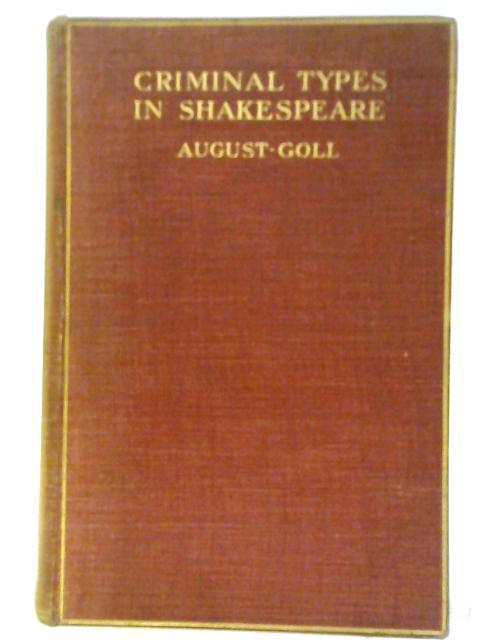Criminal Types in Shakespeare. By August Goll