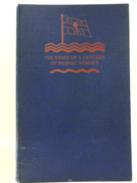 Britain's Life-Boats: the Story of a Century of Heroic Service. By Major A. J. Dawson