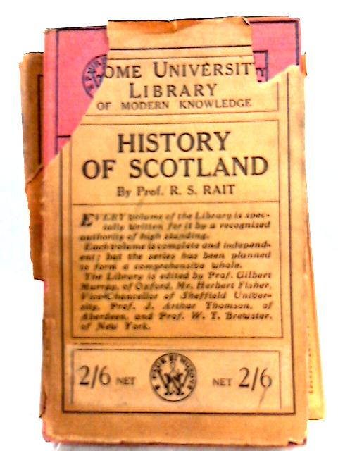 History of Scotland By Robert S. Rait