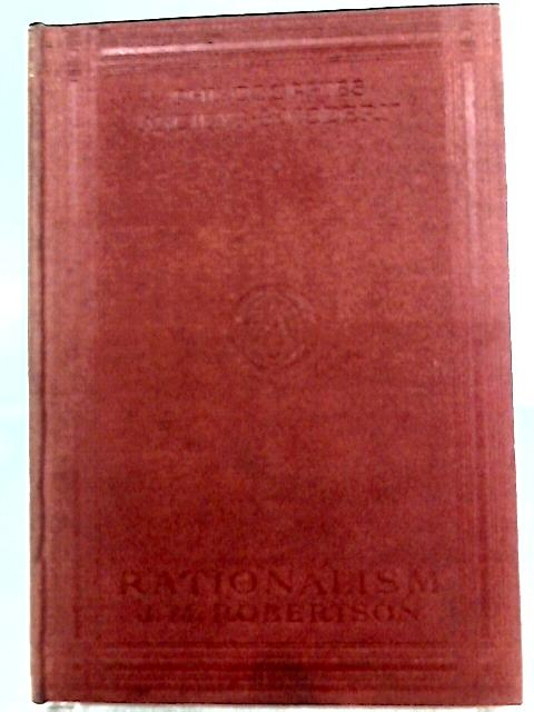 Rationalism By J. M. Robertson