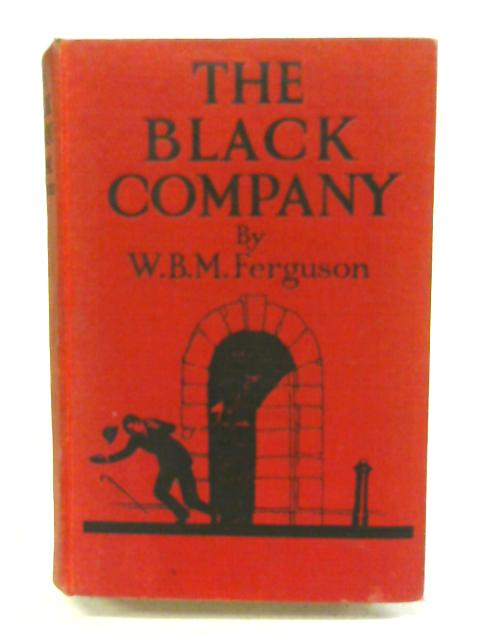 The Black Company By W. B. M. Ferguson