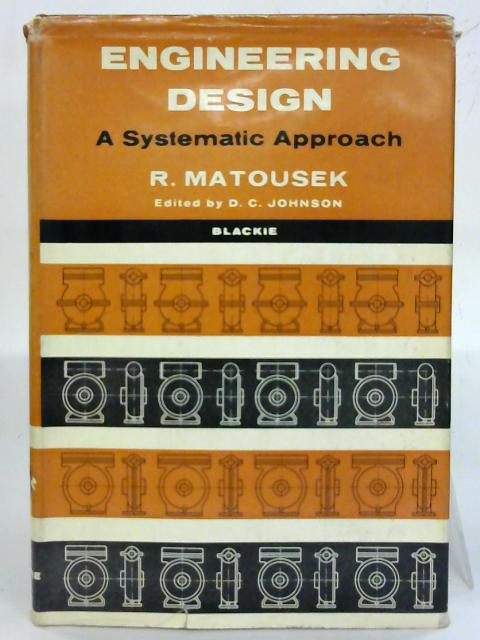 Engineering Design. By R. Matousek