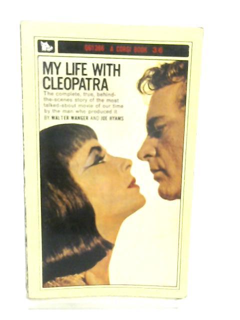 My Life with Cleopatra by Walter Wanger & Joe Hyams