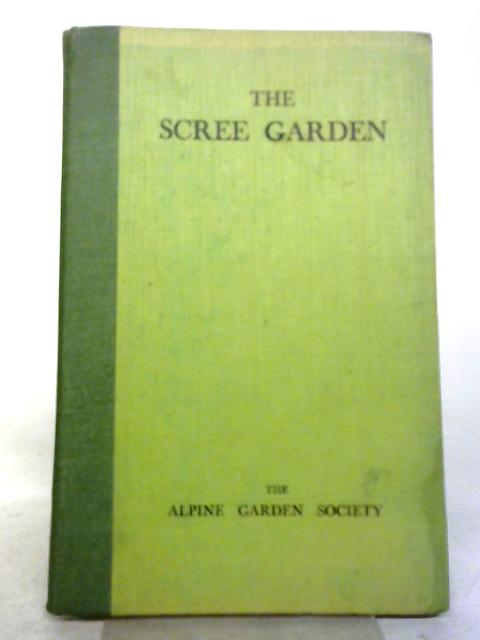 The Scree Garden: Experiments And Experiences Among High Alpine Plants. by F. H. Fisher