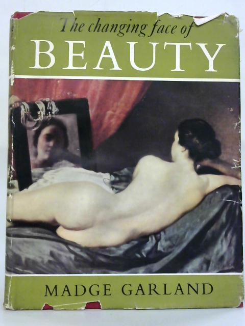 The Changing Face of Beauty. By Madge Garland