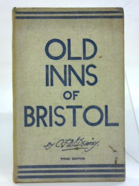 Old inns of Bristol. By C. F. W. Dening