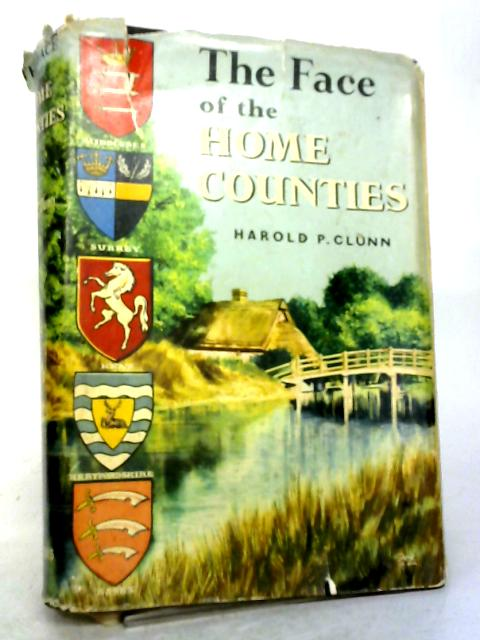 The Face of The Home Counties By Clunn