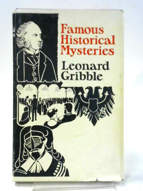Famous Historical Mysteries By Leonard Gribble