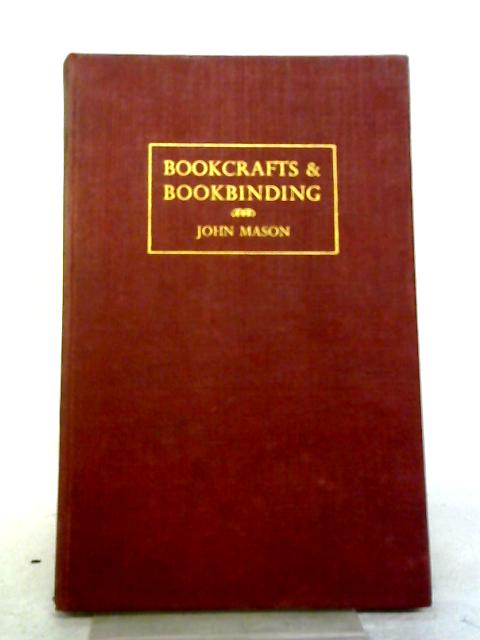 A Practical Course In Bookcrafts And Bookbinding By John Mason