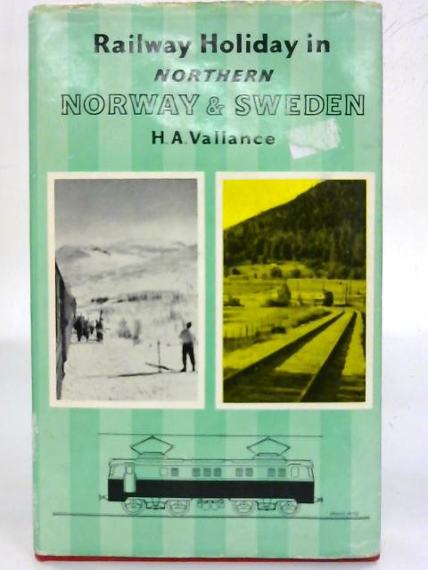 Railway holiday in Northern Norway and Sweden (Railway holiday series No: 2) By Hugh Aymer Vallance