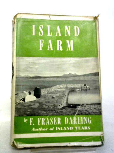 Island Farm By F. Fraser Darling