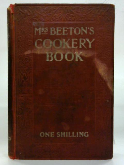 Mrs Beeton's cookery book.: a household guide all about cookery, household work, marketing, prices, provisions, trussing, serving, carving, menus, etc., etc. by Isabella Beeton