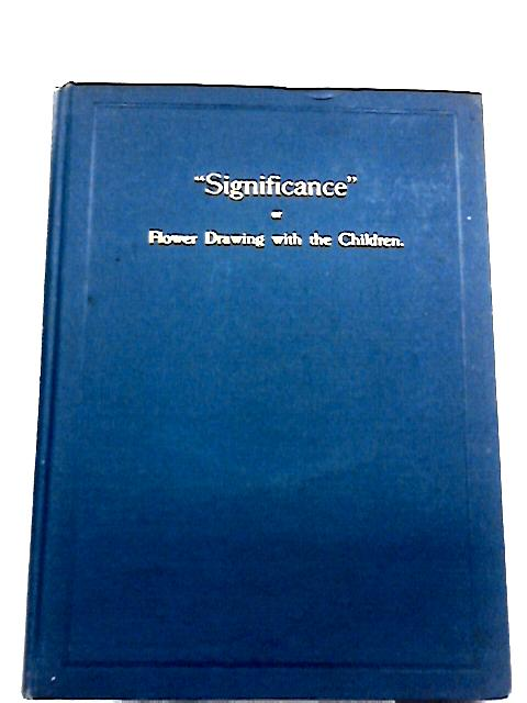 Significance or Flower Drawing with the Children By Elizabeth Styring Nutt