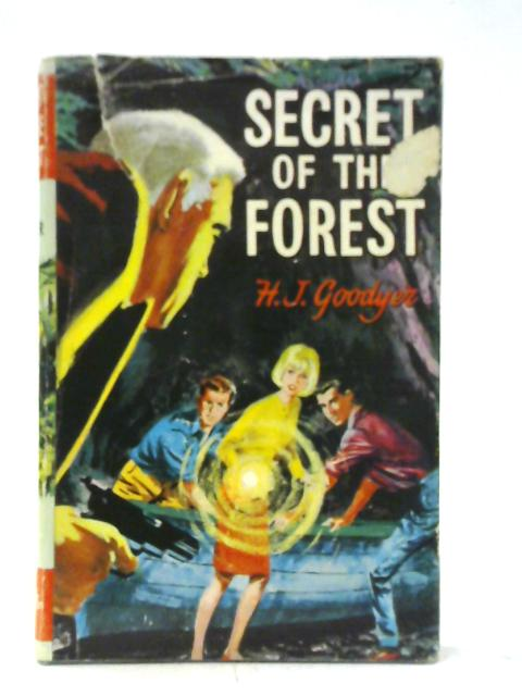 Secret of the Forest By H. J. Goodyear