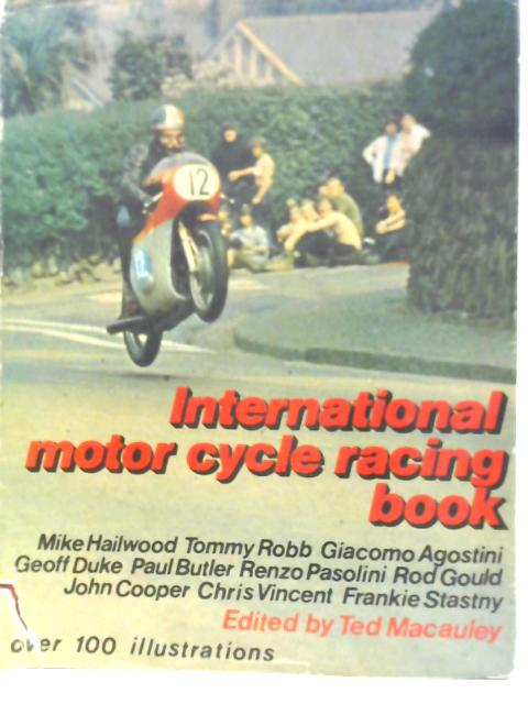 International Motor-Cycle Racing Book by Ted Macauley