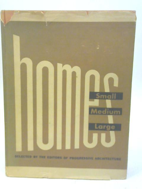 Homes Small Medium Large by Thomas H. Creighton, et al