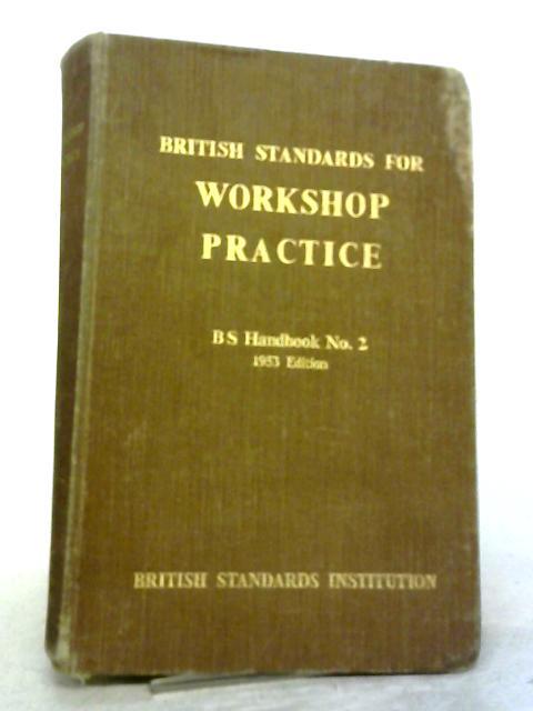 British Standards For Workshop Practice B.S. Handbook No. 2 By J E Baty