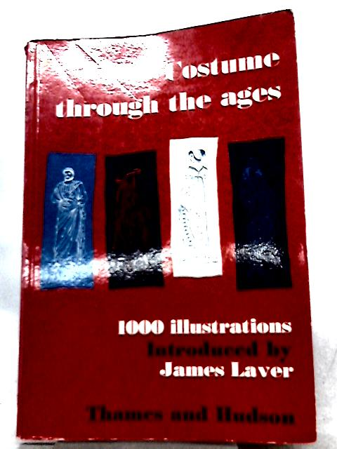 Costume Through the Ages By James Laver