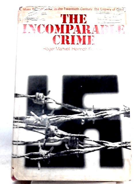 The Incomparable Crime By Roger Manvell & Heinrich Fraenkel