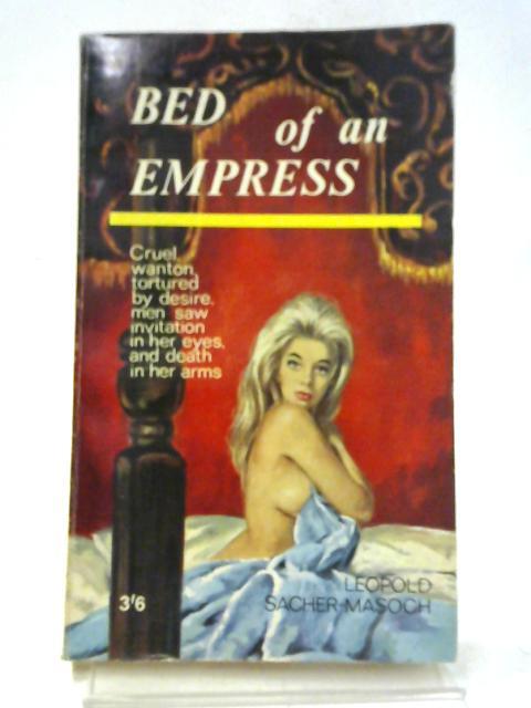 Bed of an Empress By Sacher-Masoch, Leopold Von