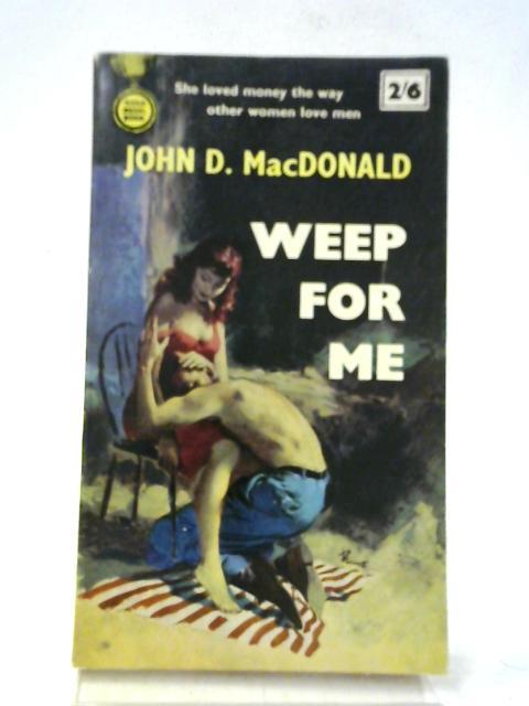 Weep For Me By John D. MacDonald