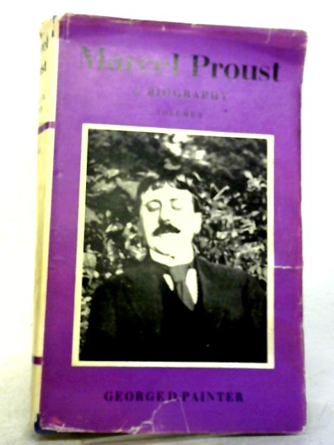 Marcel Proust A Biography Volume Two By George Painter