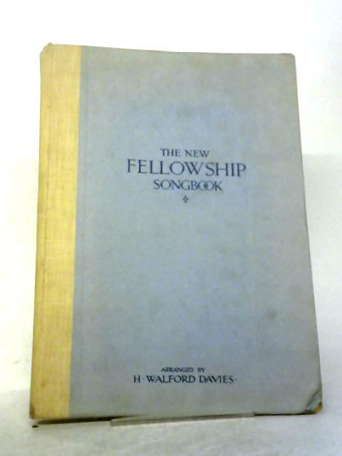 The New Fellowship Song Book By Henry Walford Davies
