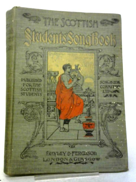 The Scottish Students' Song Book By Various