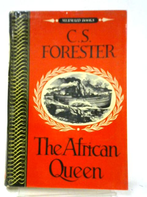 The African Queen (Mermaid Books) By C. S. Forester