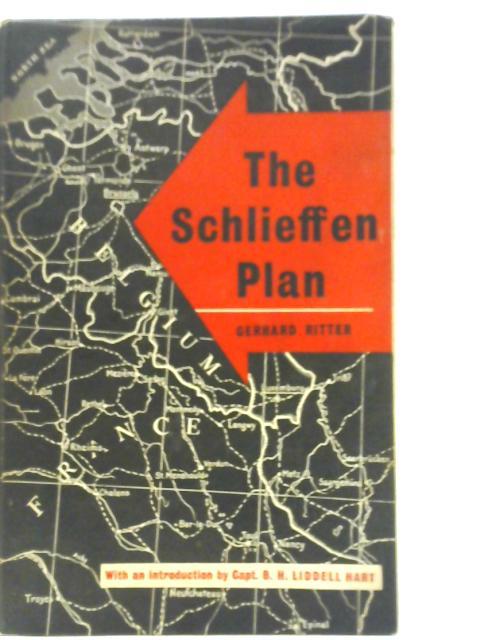 Schlieffen Plan: Critique of a Myth By Gerhard Ritter